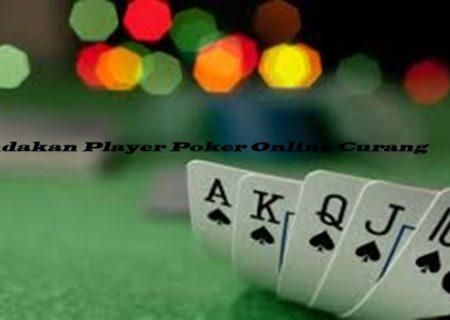 Tindakan Player Poker Online Curang
